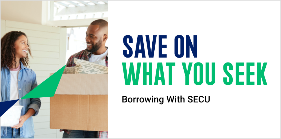 Save on What You Seek: Borrowing With SECU